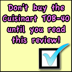 Cuisinart Tob 40 Toaster Oven Review