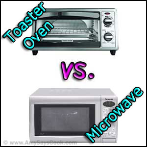 Toaster Oven vs. Microwave Oven
